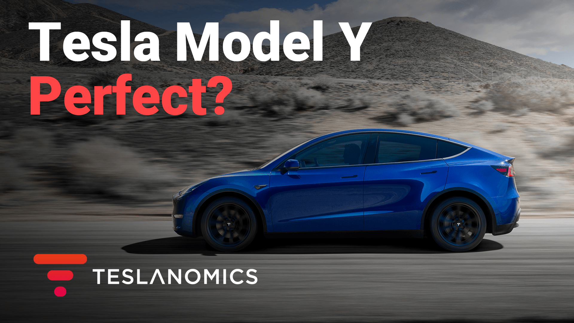 Is Tesla Model Y the Perfect Tesla? – Teslanomics